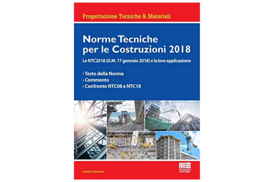 Norme Tecniche per le Costruzioni 2018 e Circolare Esplicativa – Maggioli Editore