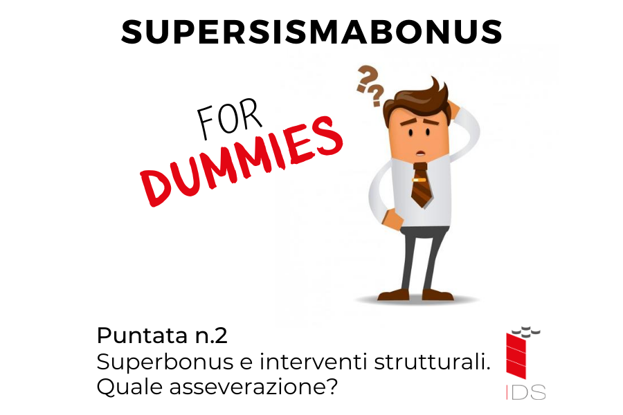 SuperBonus for Dummies | #2 – Superbonus e interventi strutturali. Quale asseverazione?