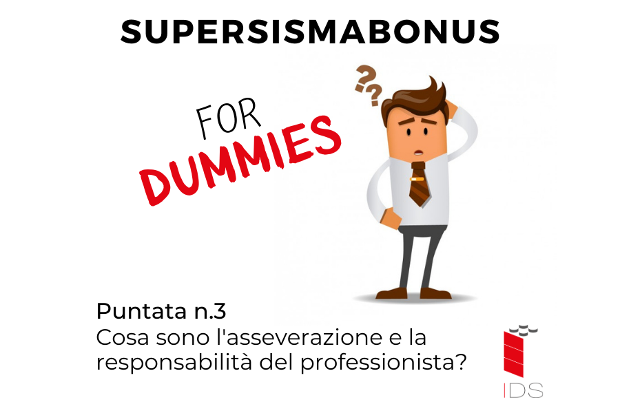 SuperBonus for Dummies #3 – Cosa sono l'asseverazione e la responsabilità per il professionista?