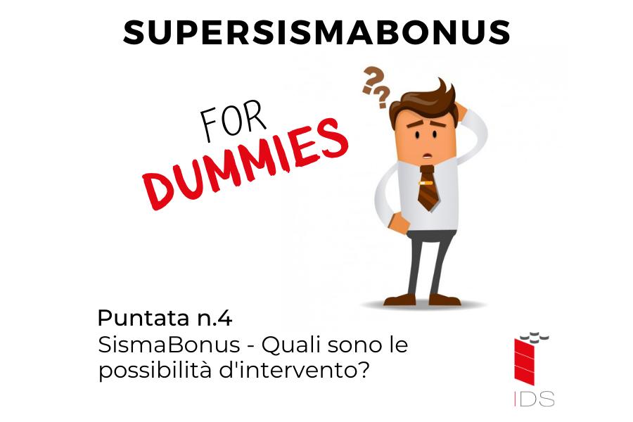 SuperBonus for Dummies #4 | SismaBonus – Quali sono le possibilità d'intervento?