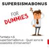 SuperBonus for Dummies #5 | SuperSismaBonus – Quali sono le possibilità d'intervento?