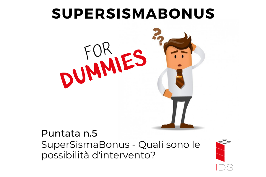 SuperBonus for Dummies #5 | SuperSismaBonus – Quali sono le possibilità d'intervento?