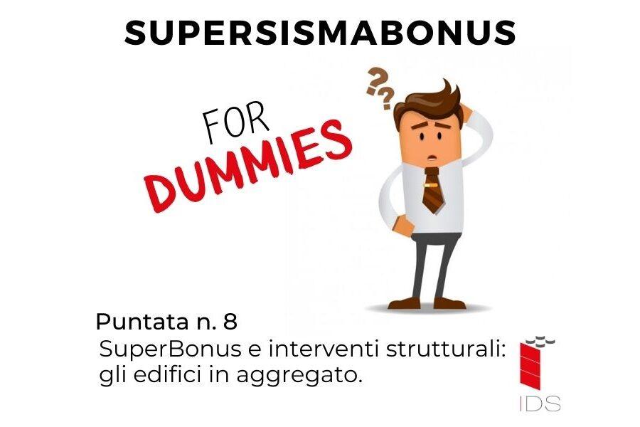 SuperSismaBonus #9 I SuperBonus e interventi strutturali: gli edifici in aggregato.