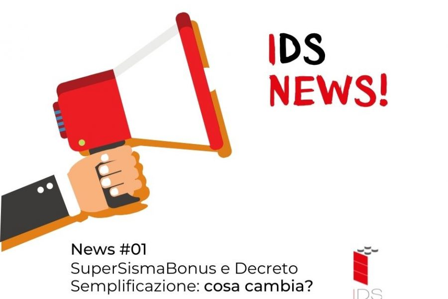 IDS News #01 | SuperSismaBonus e Decreto semplificazione