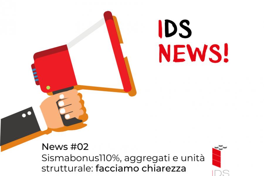 IDS News #02 | Sismabonus110%, aggregati e unità strutturale