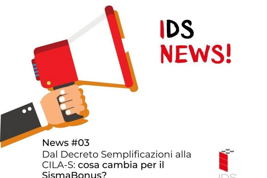 IDS News #03 | Dal Decreto Semplificazioni alla CILA-S